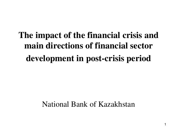 The impact of the financial crisis and main directions of financial sector development in post-crisis period      National...