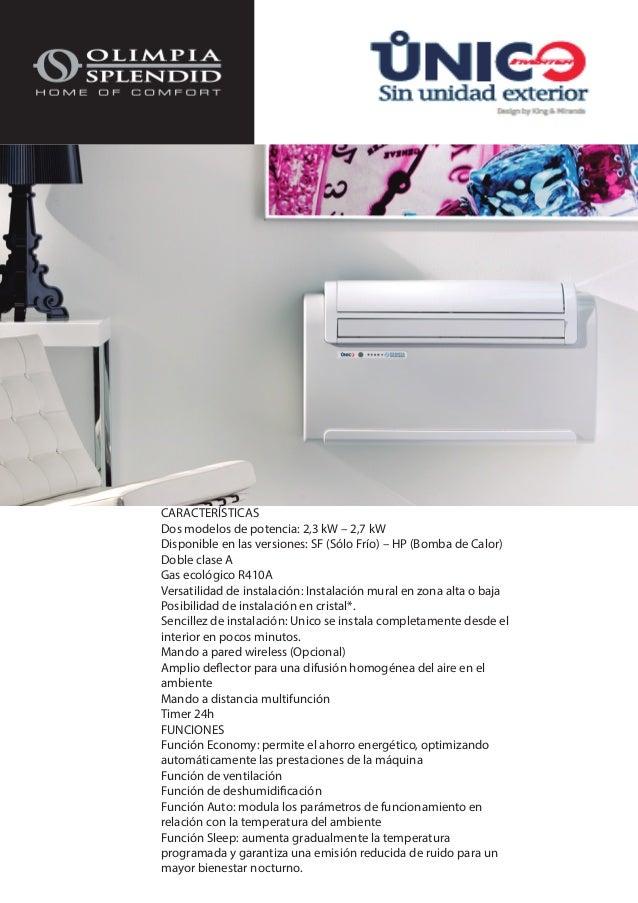 CARACTERÍSTICASDos modelos de potencia: 2,3 kW – 2,7 kWDisponible en las versiones: SF (Sólo Frío) – HP (Bomba de Calor)Do...