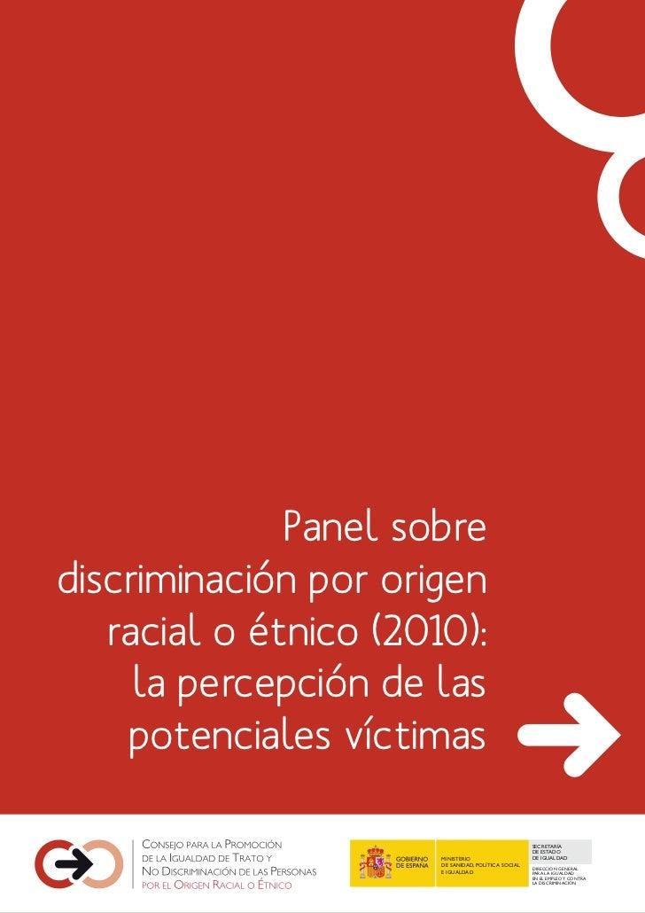 Panel sobrediscriminación por origen   racial o étnico (2010):     la percepción de las    potenciales víctimas           ...