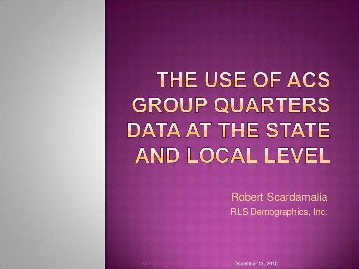 Robert Scardamalia                         RLS Demographics, Inc.RLS Demographics, Inc.   December 13, 2010