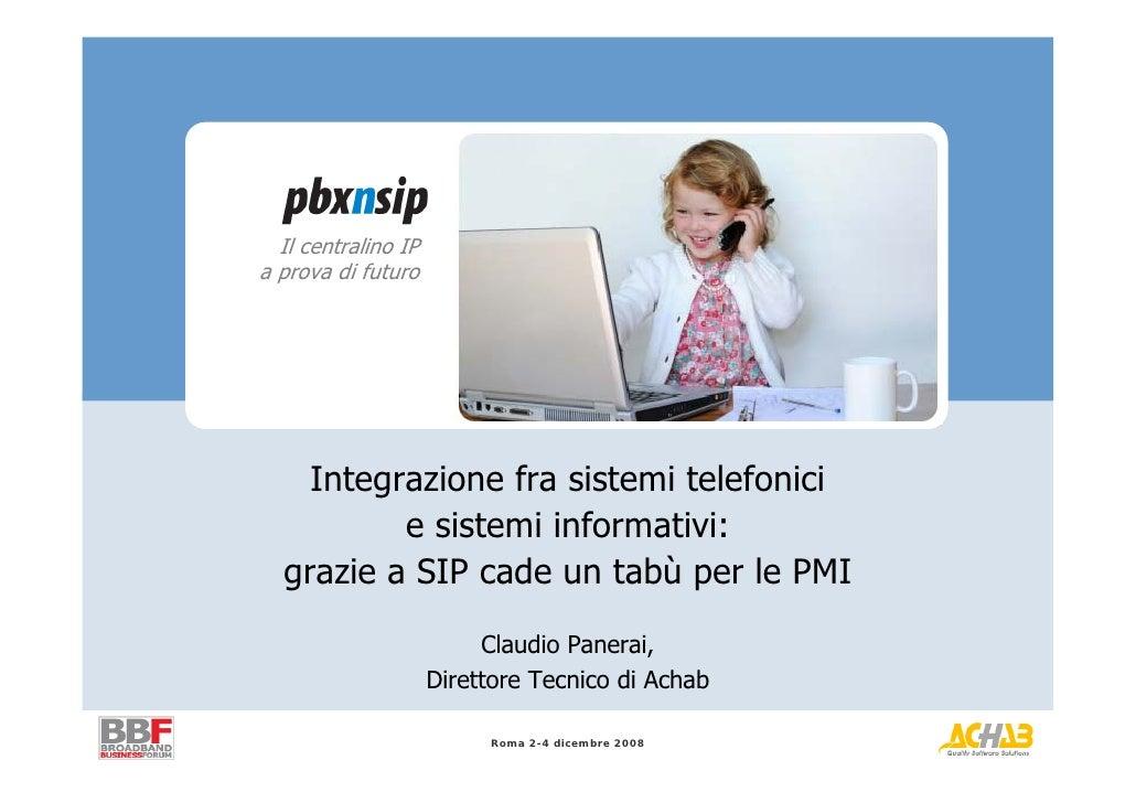 Integrazione fra sistemi telefonici e sistemi informativi:grazie a SIP cade un tabùper le PMI