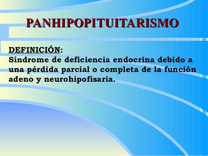 Panhipopituitarismos e hipèrfuncion hipofisaria
