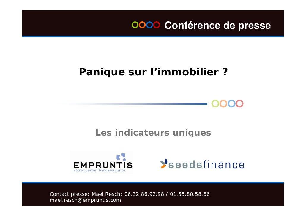 Conférence de presse              Panique sur l'immobilier ?                     Les indicateurs uniques     Contact press...