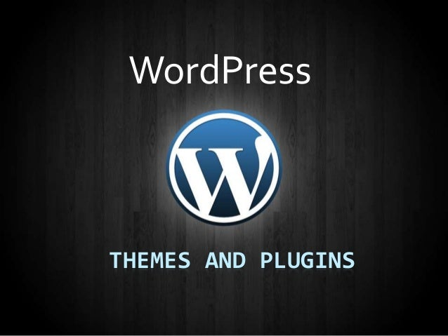 THEMES AND PLUGINS WordPress