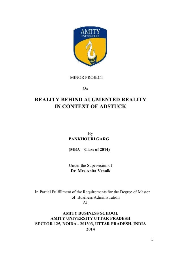 MINOR PROJECT On  REALITY BEHIND AUGMENTED REALITY IN CONTEXT OF ADSTUCK  By PANKHOURI GARG (MBA – Class of 2014)  Under t...
