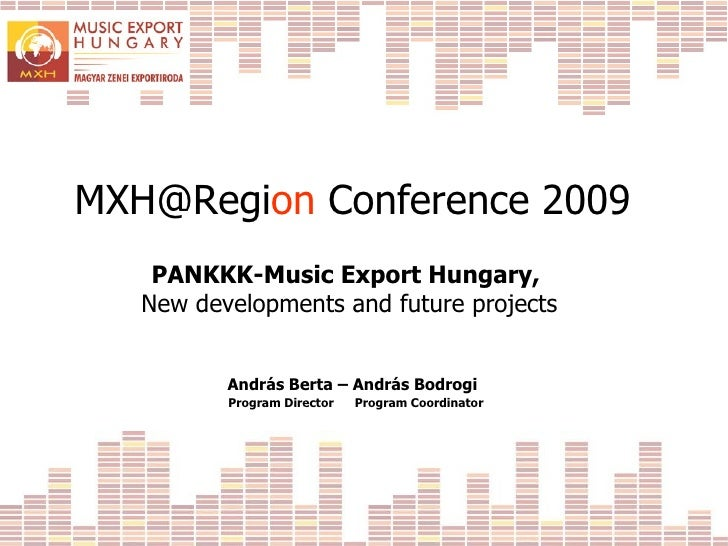 [email_address] on  Conference 2009 PANKKK-Music Export Hungary,  New developments and future projects András Berta – Andr...