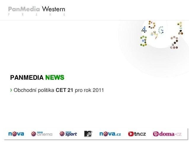 › Obchodní politika CET 21 pro rok 2011 PANMEDIA