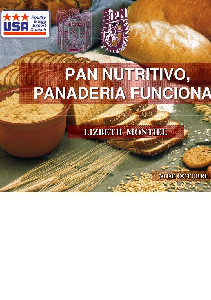 PAN NUTRITIVO,PANADERIA FUNCIONAL     LIZBETH MONTIEL                  30 DE OCTUBRE DEL 2008