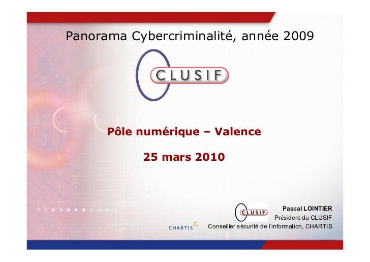Panorama Cybercriminalité, année 2009      Pôle numérique – Valence           25 mars 2010                                ...