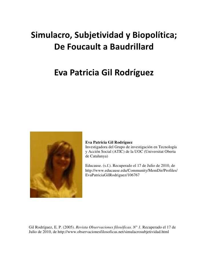 Simulacro, Subjetividad y Biopolítica;      De Foucault a Baudrillard               Eva Patricia Gil Rodríguez            ...