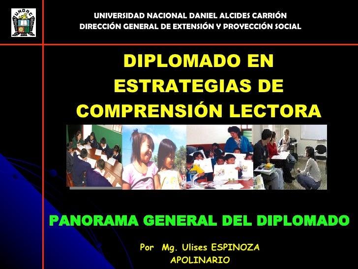 PANORAMA GENERAL DEL DIPLOMADO Por  Mg. Ulises ESPINOZA APOLINARIO UNIVERSIDAD NACIONAL DANIEL ALCIDES CARRIÓN DIRECCIÓN G...