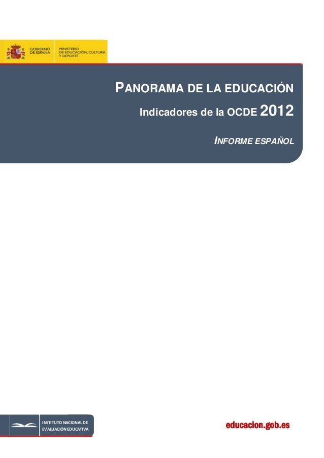 educacion.gob.esPANORAMA DE LA EDUCACIÓNIndicadores de la OCDE 2012INFORME ESPAÑOLINSTITUTONACIONALDEEVALUACIÓNEDUCATI...