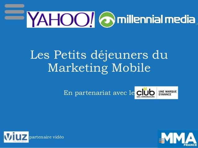 Les Petits déjeuners du Marketing Mobile En partenariat avec le partenaire vidéo