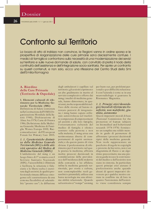 Dossier 26  PANORAMA della SANITÀ • n° 1• gennaio 2014  Confronto sul Territorio La bozza di atto di indirizzo non convinc...
