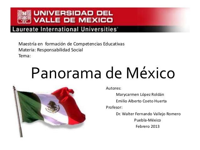Maestría en formación de Competencias EducativasMateria: Responsabilidad SocialTema:     Panorama de México               ...