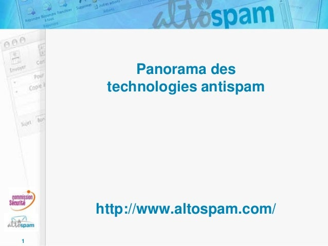 Panorama des technologies antispam  http://www.altospam.com/ 1