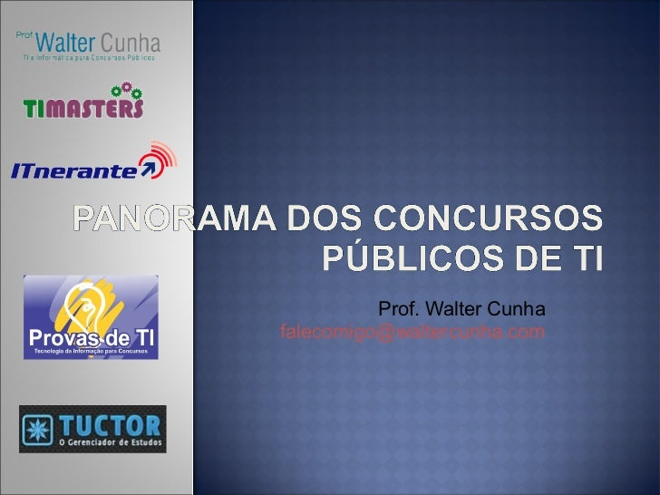 Panorama dos Concurso Públicos de TI (USP, 2012) - Walter Cunha