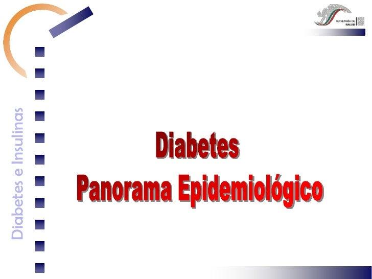 Diabetes <br />Panorama Epidemiológico<br />