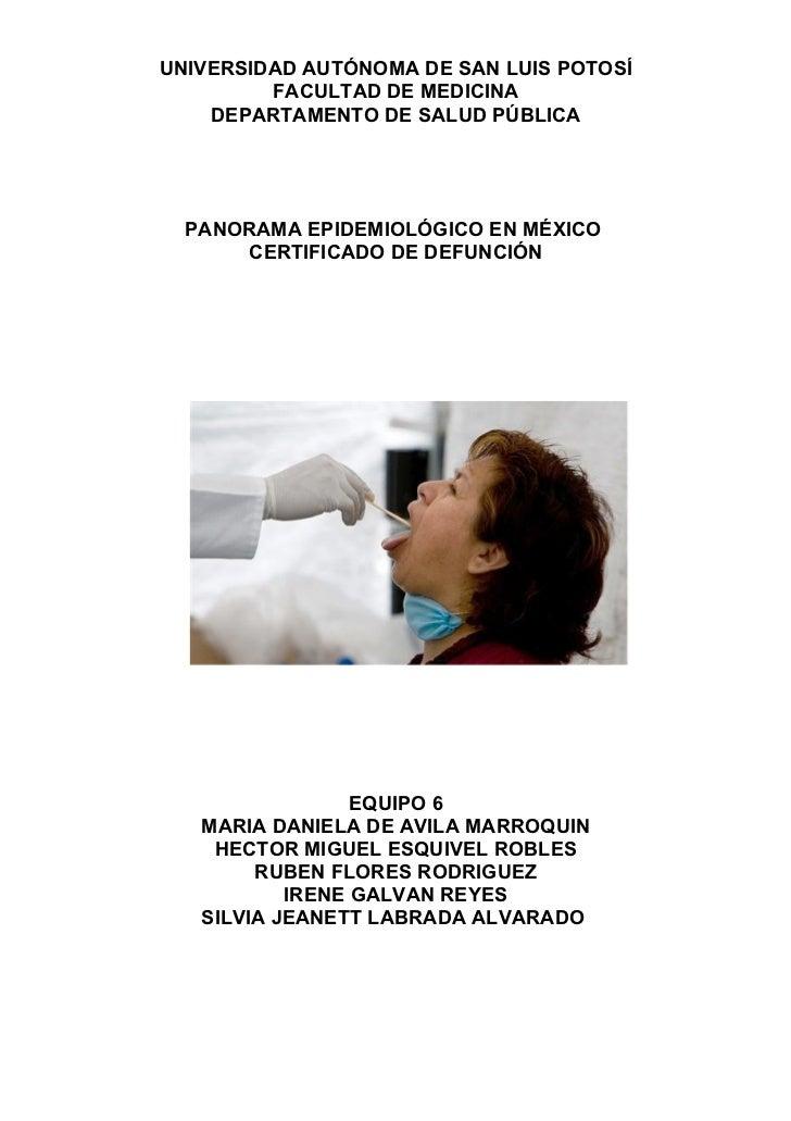 UNIVERSIDAD AUTÓNOMA DE SAN LUIS POTOSÍ          FACULTAD DE MEDICINA     DEPARTAMENTO DE SALUD PÚBLICA       PANORAMA EPI...