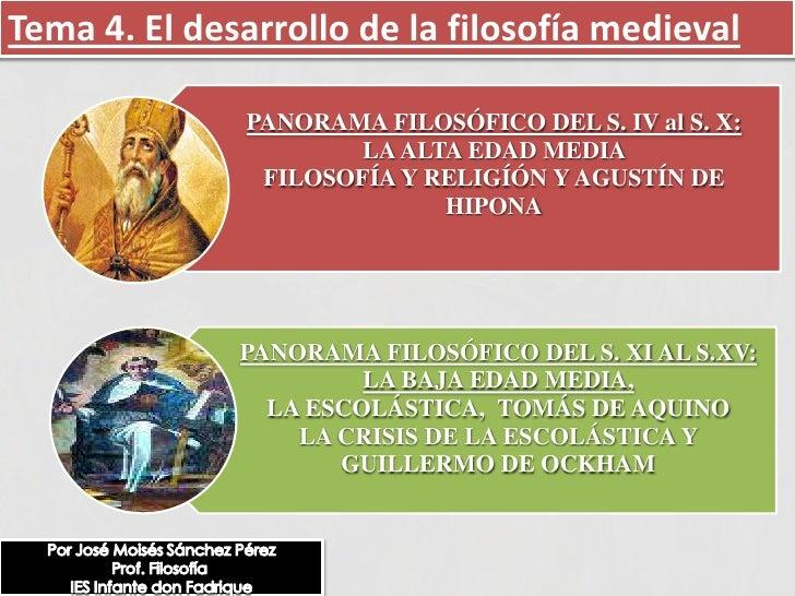 Tema 4. El desarrollo de la filosofía medieval<br />Por José Moisés Sánchez Pérez<br />Prof. Filosofía <br />IES Infante d...