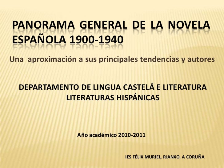 PANORAMA GENERAL DE LA NOVELAESPAÑOLA 1900-1940Una aproximación a sus principales tendencias y autores  DEPARTAMENTO DE LI...