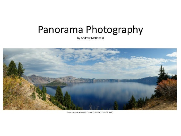 Panorama Photography by Andrew McDonald Crater Lake - Andrew McDonald (10520 x 3736 - 39.3MP)