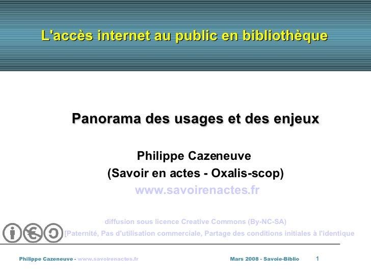 L'accès internet au public en bibliothèque <ul><ul><li>Panorama des usages et des enjeux </li></ul></ul><ul><ul><li>Philip...