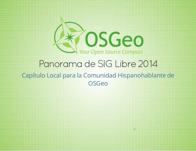 Panorama deSIG Libre2014 Capítulo Local para la Comunidad Hispanohablante de OSGeo 28