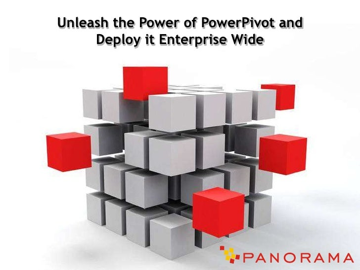 Microsoft SharePoint - Unleash the Power of PowerPivot and Deploy it Enterprise Wide Presentation