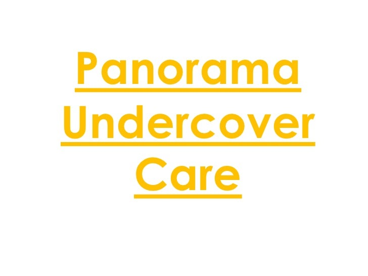 Panorama Undercover Care<br />