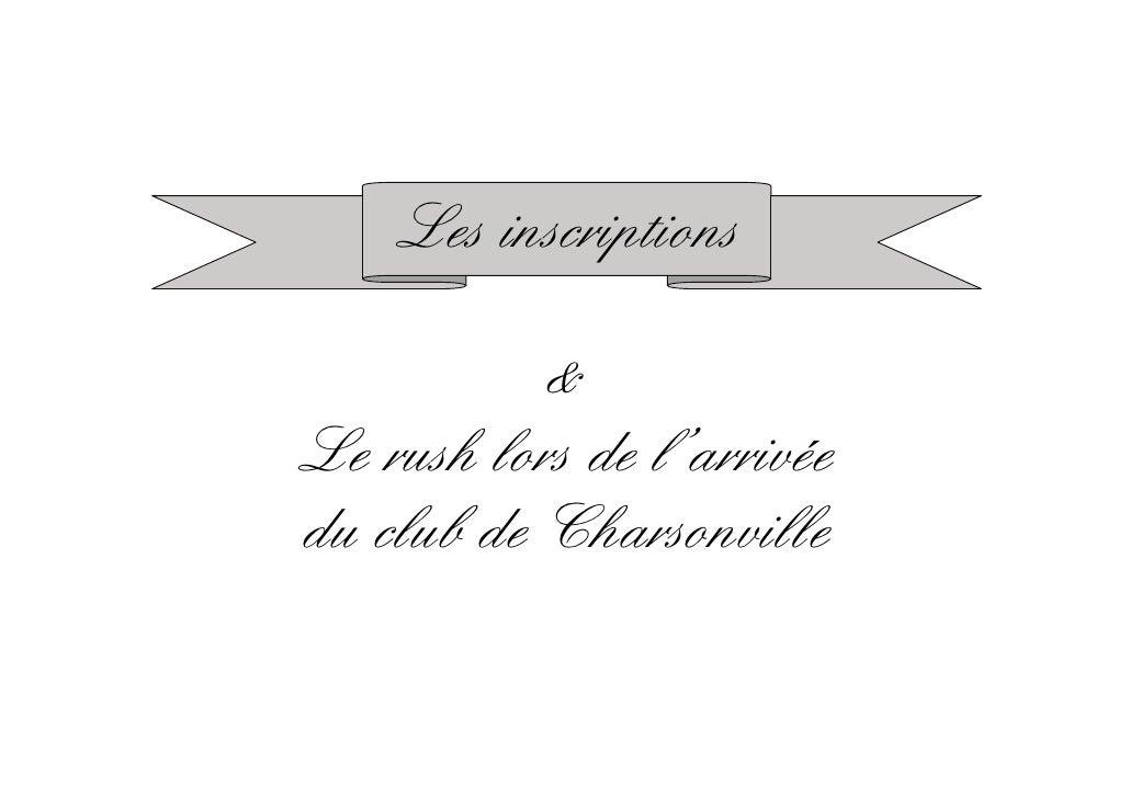 Les inscriptions              Le rush lors de l'arrivée du club de Charsonville