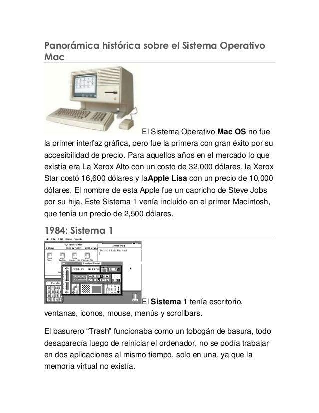 Panorámica histórica sobre el Sistema OperativoMacEl Sistema Operativo Mac OS no fuela primer interfaz gráfica, pero fue l...