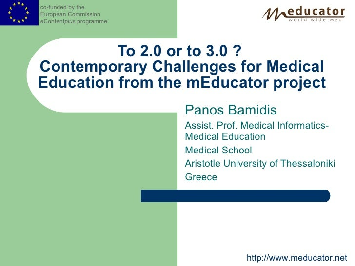 Panos Bamidis: to 2.0 or to 3.0? Contemporary Challenges for Medical Education from mEducator