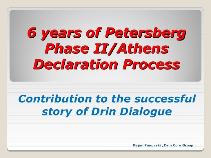 6 years of Petersberg   Phase II/Athens  Declaration ProcessContribution to the successful   story of Drin Dialogue       ...