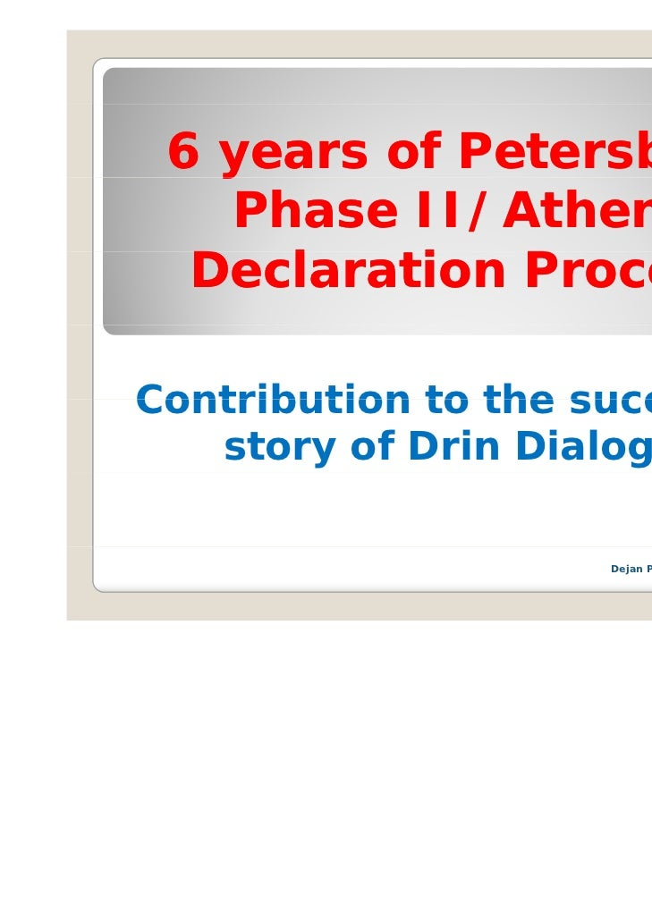 6 years of Petersberg   y                 g   Phase II/Athens  Declaration Process  D l     i   PContribution to the succe...