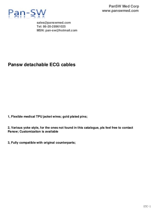 PanSW Med Corp www.panswmed.com sales@panswmed.com Tel: 86-20-28961025 MSN: pan-sw@hotmail.com Pansw detachable ECG cables...