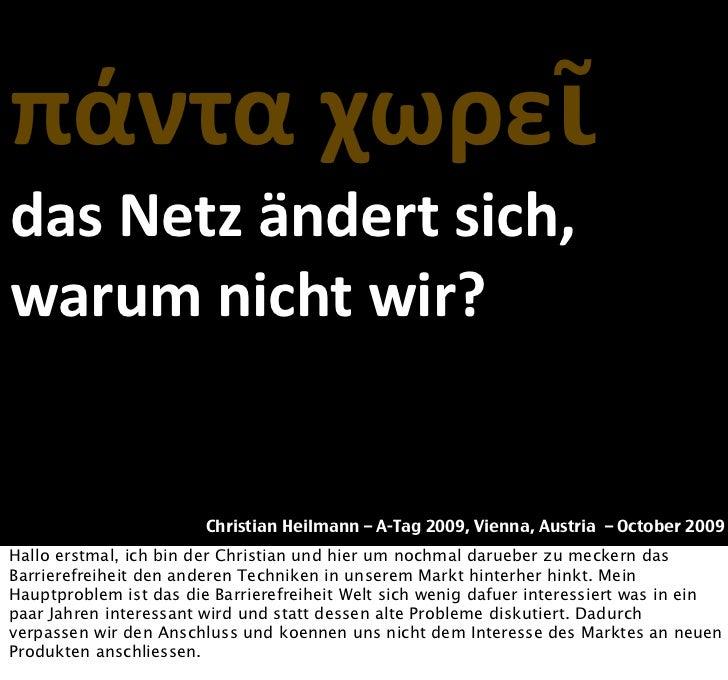πάνταχωρεῖ dasNetzändertsich, warumnichtwir?                           Christian Heilmann – A-Tag 2009, Vienna, Aus...