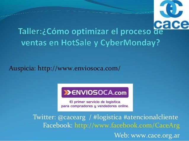 Twitter: @cacearg / #logistica #atencionalcliente Facebook: http://www.facebook.com/CaceArg Web: www.cace.org.ar Auspicia:...