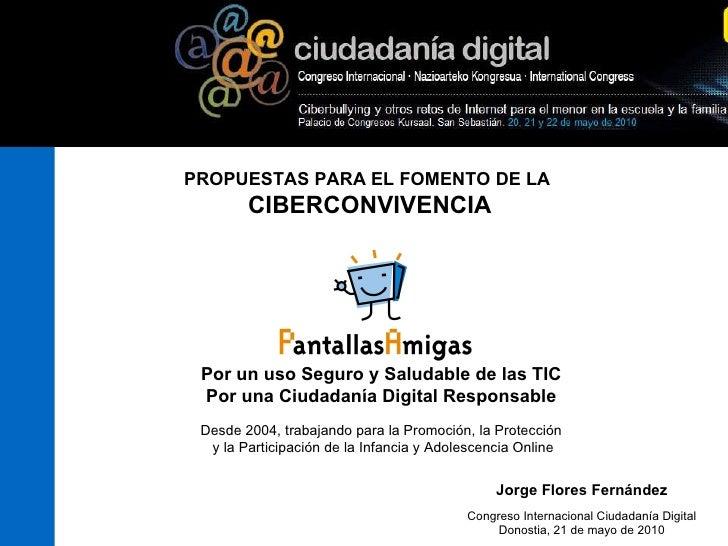 Ponencia de Jorge Flores – Director de PantallasAmigas, en el Congreso Internacional Ciudadanía Digital. San Sebastián, 20 al 22 de mayo de 2010