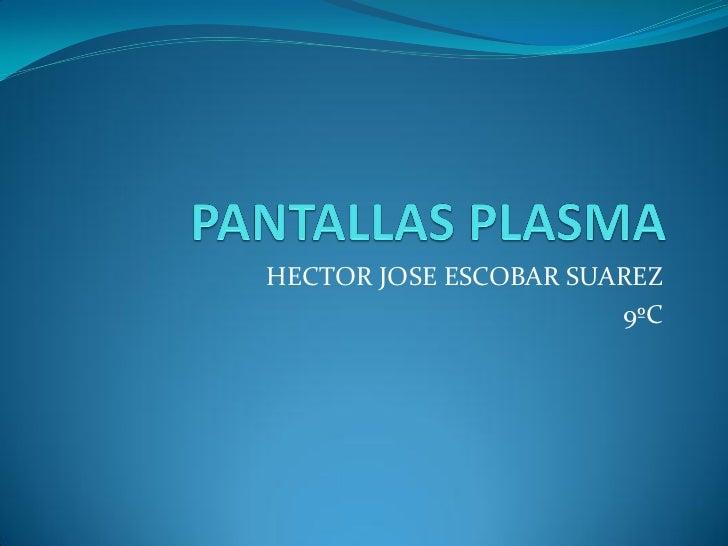 Pantallas plasma hector jose