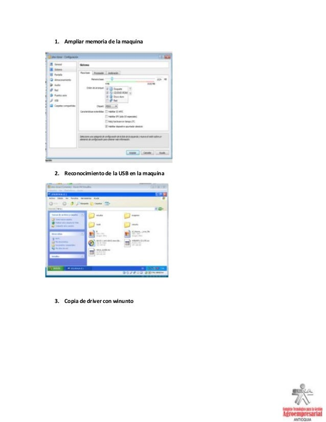 1. Ampliar memoria de la maquina 2. Reconocimiento de la USB en la maquina 3. Copia de driver con winunto