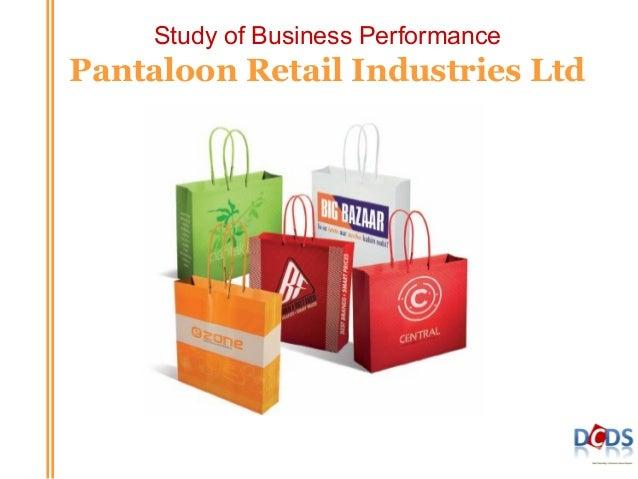 Study of Business Performance  Pantaloon Retail Industries Ltd