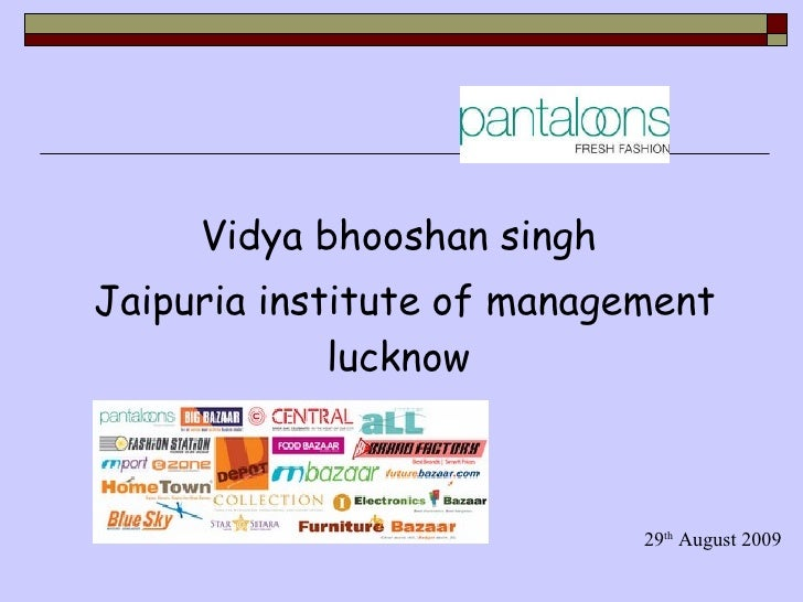 <ul><li>Vidya bhooshan singh  </li></ul><ul><li>Jaipuria institute of management lucknow  </li></ul>29 th  August 2009