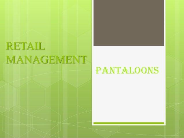 RETAIL MANAGEMENT  PANTALOONS