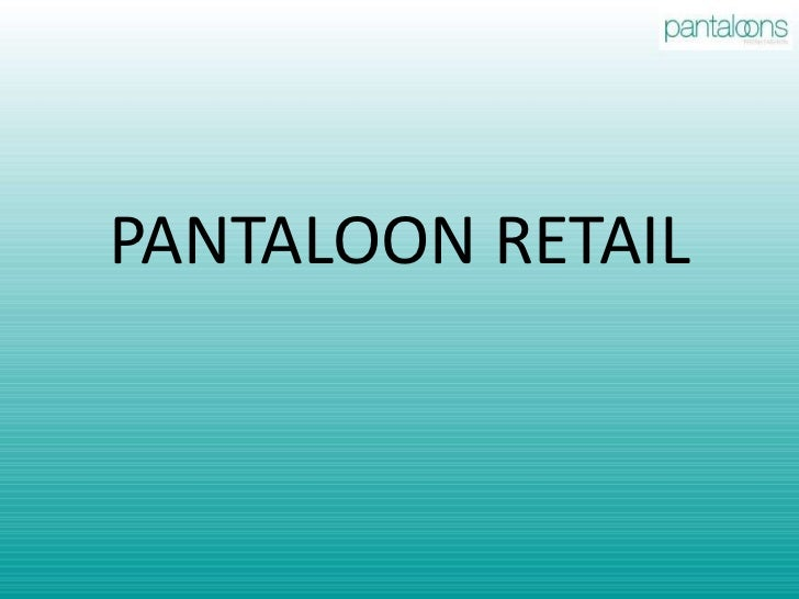 pantaloon retail Read more about future value retail to merge with pantaloon retail on business standard future group firm pantaloon retail (india) today said it will.