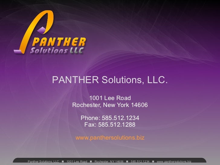 PANTHER Solutions, LLC. 1001 Lee Road Rochester, New York 14606 Phone: 585.512.1234 Fax: 585.512.1288 www.panthersolutions...