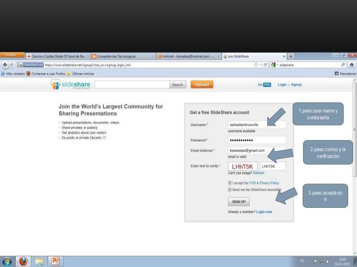 1.paso:user name y    contraseña     2.paso:correo y la        verificación    3.paso:aceptacio           n