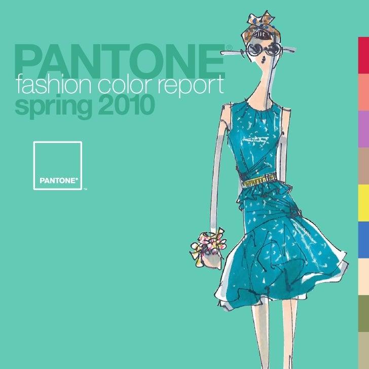 PANTONE                    ®     fashion color report spring 2010