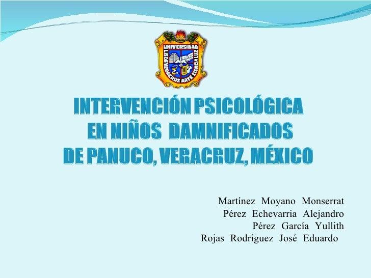 Martínez Moyano Monserrat Pérez Echevarria Alejandro Pérez García Yullith Rojas Rodríguez José Eduardo