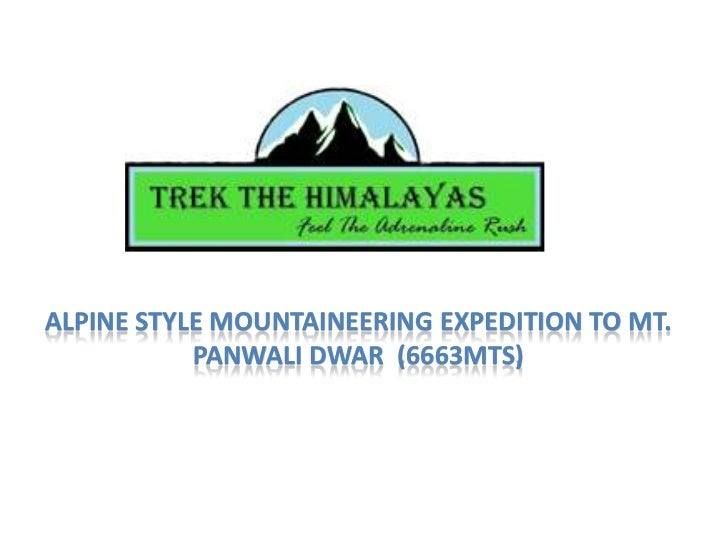 Alpine Style Mountaineering Expedition to Mt. PanwaliDwar  (6663mts)<br />